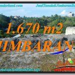 DIJUAL TANAH MURAH di JIMBARAN BALI 1,670 m2 di Jimbaran Ungasan